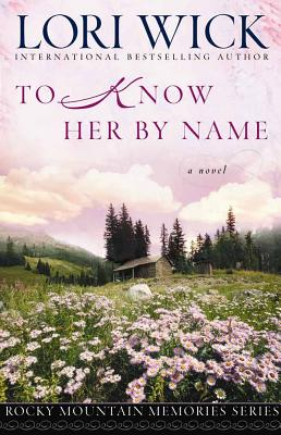 To Know Her by Name - Wick, Lori