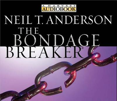 The Bondage Breaker - Anderson, Neil T, Mr.