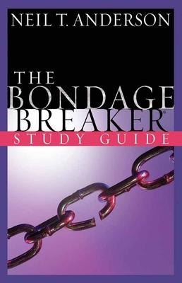 The Bondage Breaker: Study Guide - Anderson, Neil T, Mr.