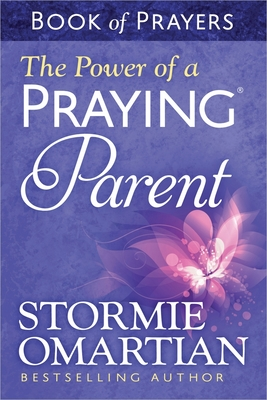 The Power of a Praying Parent: Book of Prayers - Omartian, Stormie