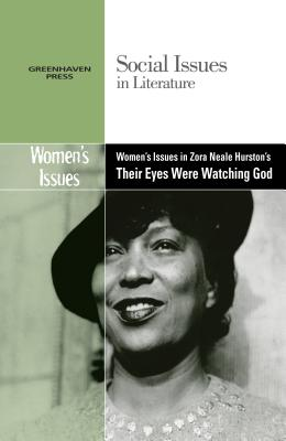 Women's Issues in Zora Neale Hurston's Their Eyes Were Watching God - Greenhaven