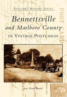 Bennettsville and Marlboro County in Vintage Postcards - Kendall, Jeremy Thomas, and Kendall, Jerry Thomas