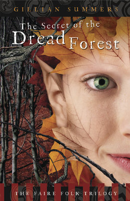 The Secret of the Dread Forest - Summers, Gillian