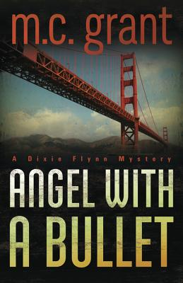 Angel with a Bullet - Grant, M C