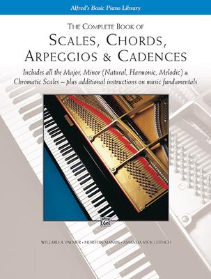Scales, Chords, Arpeggios and Cadences: Complete Book - Palmer, Willard, and Manus, Morton, and Lethco, Amanda