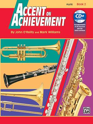 Accent on Achievement, Bk 2: Flute, Book & CD - O'Reilly, John, and Williams, Mark, LL.