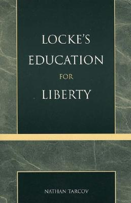 Locke's Education for Liberty - Tarcov, Nathan