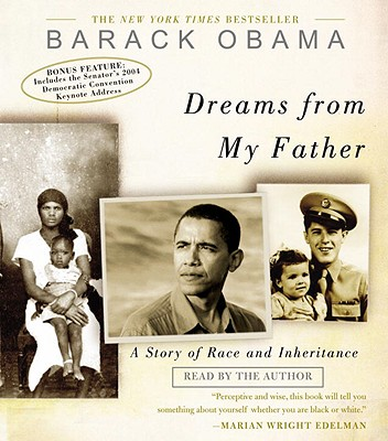 Dreams from My Father: A Story of Race and Inheritance - Obama, Barack, President (Read by)