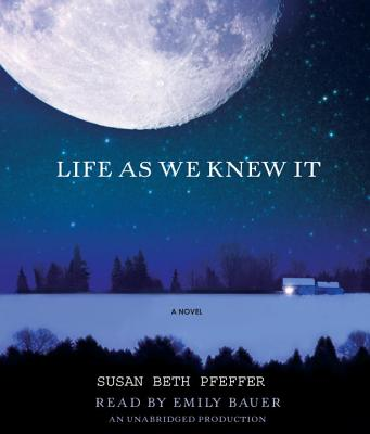 Life as We Knew It - Pfeffer, Susan Beth, and Bauer, Emily (Read by)