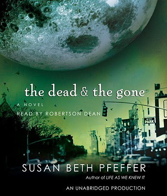 The Dead & the Gone - Pfeffer, Susan Beth, and Dean, Robertson (Read by)