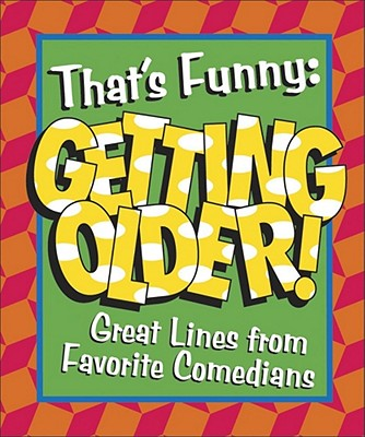 That's Funny: Getting Older - Cader, Michael, and Cader Books