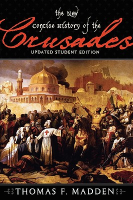 New Concise History of the Crusades - Madden, Thomas F, Professor