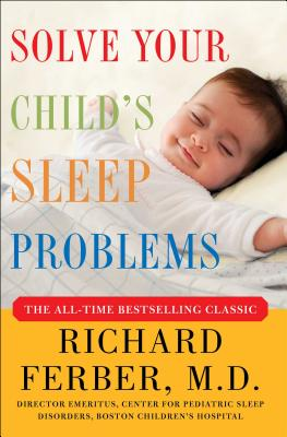 Solve Your Child's Sleep Problems - Ferber, Richard, M.D.