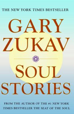 Soul Stories - Zukav, Gary