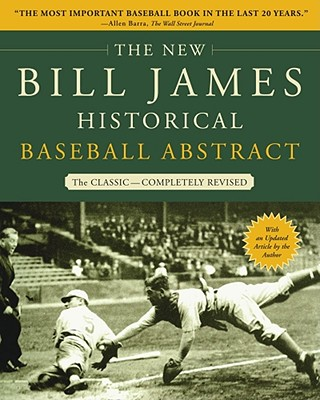 The New Bill James Historical Baseball Abstract - James, Bill