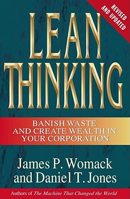 Lean Thinking: Banish Waste and Create Wealth in Your Corporation, Revised and Updated - Womack, James P, and Jones, Daniel T