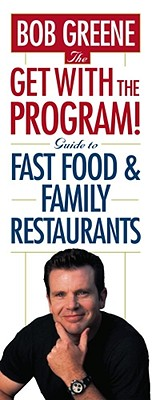 The Get with the Program! Guide to Fast Food and Family Restaurants - Greene, Bob