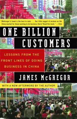 One Billion Customers: Lessons from the Front Lines of Doing Business in China - McGregor, James