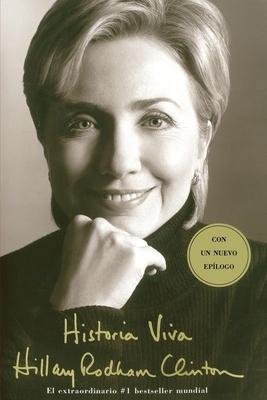 Historia Viva (Living History) = Living History - Clinton, Hillary Rodham, and Casanova, Claudia (Translated by)