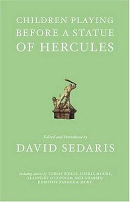 Children Playing Before a Statue of Hercules - Sedaris, David