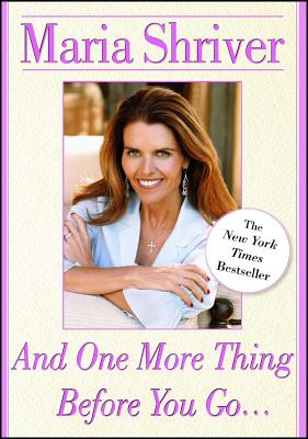 And One More Thing Before You Go... - Shriver, Maria