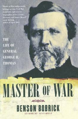 Master of War: The Life of General George H. Thomas - Bobrick, Benson
