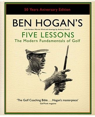 Ben Hogan's Five Lessons: The Modern Fundamentals of Golf - Hogan, Ben, and Wind, Herbert Warren