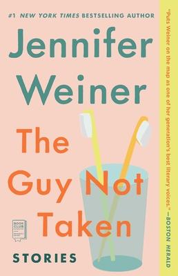 The Guy Not Taken: Stories - Weiner, Jennifer