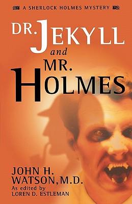 Dr. Jekyll and Mr. Holmes - Estleman, Loren D