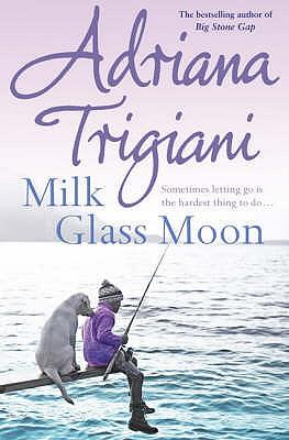 Milk Glass Moon - Trigiani, Adriana