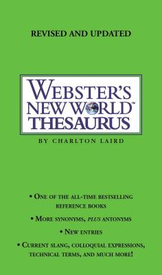 Webster's New World Thesaurus - Laird, Charlton, and Agnes, Michael E (Foreword by), and Webster's New World Dictionary (Revised by)