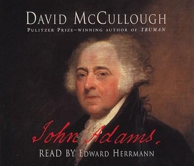 John Adams - McCullough, David (Read by), and Adams, John, Cap., and Herrmann, Edward (Read by)