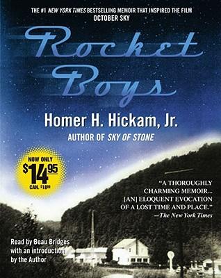 Rocket Boys: A Memoir - Hickam, Homer H, and Bridges, Beau (Read by)