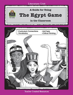 A Guide for Using the Egypt Game in the Classroom - Rosengart, and Plaxco, Kelli