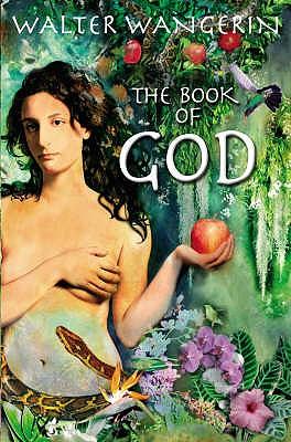 The Book of God: The Bible as a Novel - Wangerin, Walter
