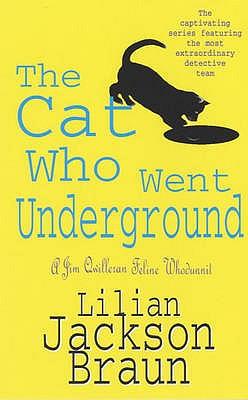 The Cat Who Went Underground - Braun, Lilian Jackson