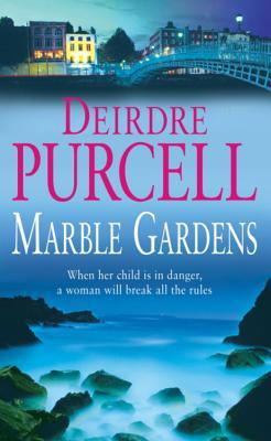 Marble Gardens - Purcell, Deirdre