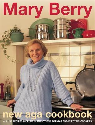 Mary Berry's New Aga Cookbook - Berry, Mary