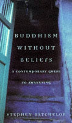 Buddhism without Beliefs - Batchelor, Stephen