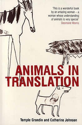 Animals in Translation: The Woman Who Thinks Like a Cow - Grandin, Temple