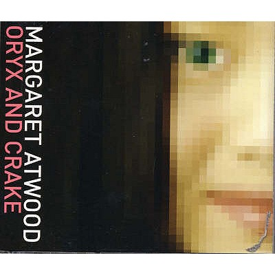 Oryx and Crake - Atwood, Margaret, and Jennings, Alex (Read by)