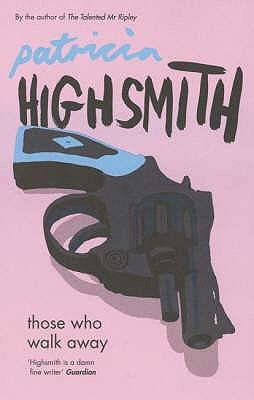 Those Who Walk Away - Highsmith, Patricia