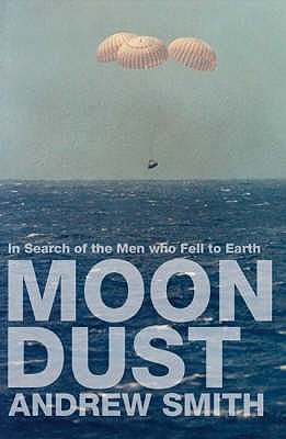 Moondust: In Search of the Men Who Fell to Earth - Smith, Andrew