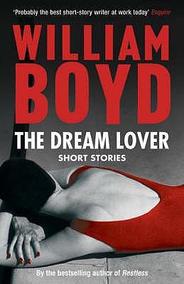 The Dream Lover: Short Stories - Boyd, William