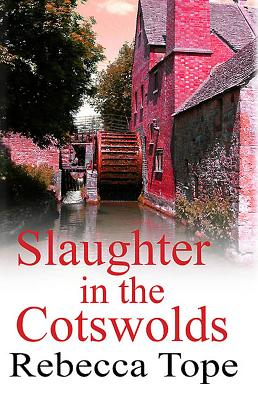 Slaughter in the Cotswolds - Tope, Rebecca