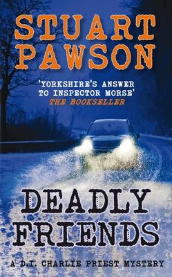 Deadly Friends - Pawson, Stuart