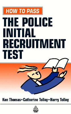How to Pass the Police Initial Recruitment Test - Thomas, Ken, and Tolley, Harry