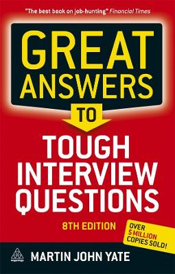 Great Answers to Tough Interview Questions - Yate, Martin John, and Adams, Bob