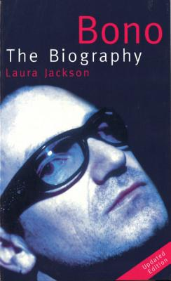 Bono: The Biography - Jackson, Laura