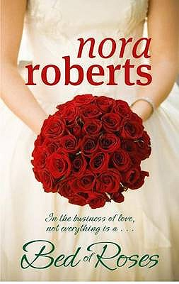 A Bed of Roses - Roberts, Nora